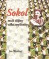 Sokol – malé dějiny velké myšlenky 1.díl
