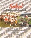 Sokol - malé dějiny velké myšlenky 3. díl obálka knihy