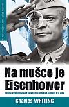 Na mušce je Eisenhower - Úkladné vraždy významných vojenských a politických osobností II. sv. války