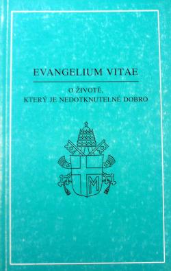 Evangelium Vitae - O životě, který je nedotknutelné dobro