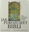 Jak porozumět Bibli. Úvod do Starého a Nového zákona