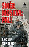 Směr Moskva: Pal!
