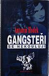 Gangsteři se nekoulují