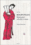 Rouputuan - Meditační rohožky z masa