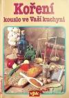 Koření - kouzlo ve Vaší kuchyni obálka knihy