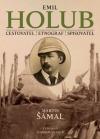 Emil Holub / Cestovatel – etnograf – sběratel