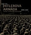 Hitlerova armáda 1939-1945 - Vojáci, výzbroj a organizace