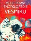 Moje první encyklopedie vesmíru