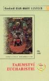 Tajemství eucharistie: mše svatá