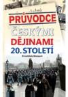 Průvodce českými dějinami 20. století