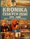 Kronika Českých zemí 3: 1471 - 1680