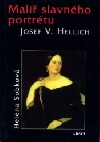 Malíř slavného portrétu Josef V. Hellich