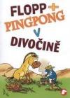 Flopp + Pingpong v divočině