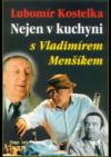 Nejen v kuchyni s Vladimírem Menšíkem