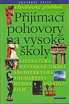 Přijímací pohovory na vysoké školy – všeobecný přehled: Literatura, Výtvarné umění, Architektura, ...