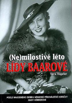 (Ne)milostivé léto L. B. - Literární rekonstrukce osudů Lídy Baarové v Berlíně obálka knihy