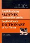 Anglicko-český slovník výtvarného umění / English-Czech Dictionary of Art Terms