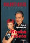 Wolfův revír: Ruská ruleta
