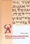 Staroslověnština v kontextu slovanských jazyků