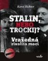 Stalin nebo Trockij ? Vražedná rivalita moci