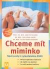 Chceme mít miminko - Nové cesty k vytouženému dítěti