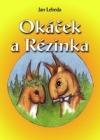 Okáček a Rézinka