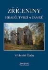 Zříceniny hradů, tvrzí a zámků - Východní Čechy