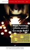 Mágia, horoskopy, veštenie, povery... Čo na to Boh?