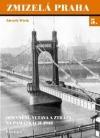 Opevnění, Vltava a ztráty na památkách 1945