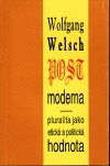 Postmoderna: Pluralita jako etická a politická hodnota