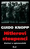 Hitlerovi stoupenci: Zločinci a vykonavatelé