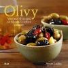 Olivy - Více než 70 receptů na lahodné a zdravé pokrmy