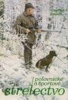 Poľovnícke a športové strelectvo