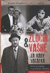 Zločin a vášně za rady Vacátka - Nové příběhy z pražské Čtyřky obálka knihy