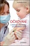Očkování v otázkách a odpovědích pro přemýšlející rodiče