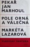 Pekař Jan Marhoul, Pole orná a válečná, Markéta Lazarová