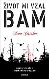 Život mi vzal BAM - Deník strážce sibiřského gulagu