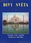 Divy světa - Fascinující stavby a památky Od Kolosea k Tadž  Mahalu