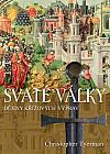 Svaté války: Dějiny křížových výprav