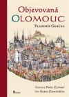 Objevovaná Olomouc: zajímavosti ze stavební historie Olomouce z pera zkušeného praktika