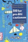 300 her pro děti s autismem: rozvíjení komunikačních a sociálních dovedností