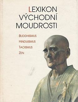 Lexikon východní moudrosti: buddhismus, hinduismus, taoismus, zen obálka knihy