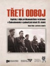 Třetí odboj. Kapitoly z dějin protikomunistické rezistence v Československu v padesátých letech 20. století