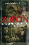 Zločin na Zlenicích hradě L.P. 1318