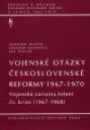 Vojenské otázky československé reformy 1967-1970 (Sv. 1)