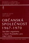 Občanská společnost 1967-1970, sv. 2/2 - Sociální organismy a hnutí Pražského jara 1967-1970