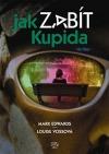 Jak zabít Kupida