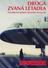 Droga zvaná letadla. (Ne) skutečné příběhy leteckého mechanika