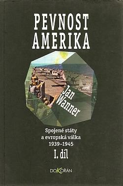Spojené státy a evropská válka 1939-1945, díl I.: Pevnost Amerika obálka knihy