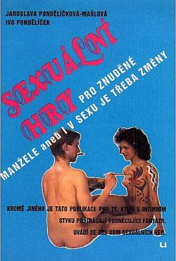 Sexuální hry pro znuděné manžele aneb i v sexu je třeba změny obálka knihy